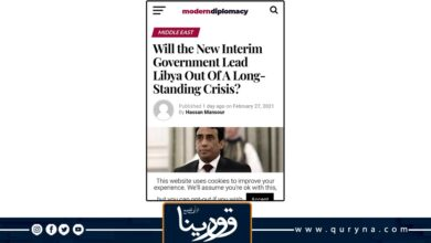 """Photo of """"مودرن دبلوماسي"""": هل التحدي الرئيسي للمنفي والدبيبة هو التقليل من إملاءات تركيا والغرب في ليبيا وفوضى 2011 أدت لحروب واضطرابات اقتصادية لا نهاية لها"""